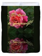 Be True To Yourself Rose Reflection Duvet Cover