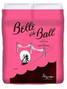 Belle Of The Ball Duvet Cover