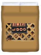 Beware Of Dog Duvet Cover by John Dauer