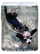Black Chihuahua Dog Its You That Makes The Mountains And Rivers More Beautiful. Duvet Cover