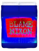 Blame Nixon Duvet Cover