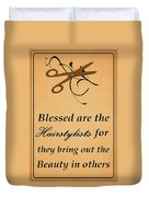 Blessed Are The Hairstylists  Duvet Cover
