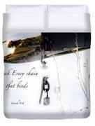 Break Every Chain Duvet Cover