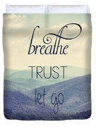 Breathe Trust Let Go Duvet Cover