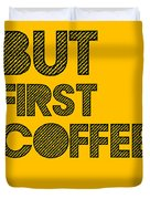 But First Coffee Poster Yellow Duvet Cover