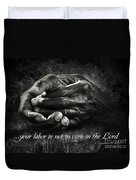 Bw Labor Not In Vain Hands Duvet Cover