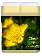 Cheer Up Buttercup Duvet Cover