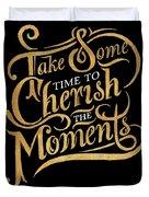Cherish The Moments Duvet Cover
