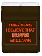 Cleveland Browns I Believe Duvet Cover