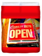 Come In We're Open Duvet Cover