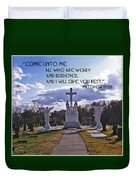 Come Unto Me All Who Are Weary Duvet Cover