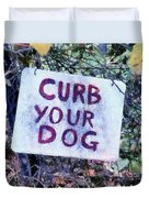 Curb Your Dog Duvet Cover