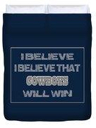 Dallas Cowboys I Believe Duvet Cover