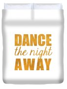 Dance And Be I Duvet Cover