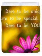 Dare To Be You Duvet Cover