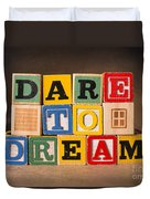 Dare To Dream Duvet Cover