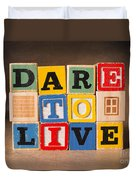 Dare To Live Duvet Cover
