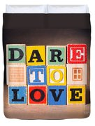 Dare To Love Duvet Cover