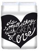 Do Small Things With Great Love Typography Duvet Cover