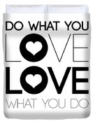 Do What You Love What You Do 4 Duvet Cover