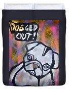 Dogged Out 2 Duvet Cover