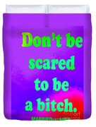 Don't Be Scared Duvet Cover
