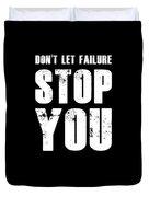 Don't Let Failure Stop You 1 Duvet Cover