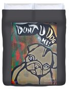 Don't You Dog Me 1 Duvet Cover