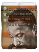 Dream Or Prophecy - Dr Rev Martin  Luther King Jr Duvet Cover by Reggie Duffie