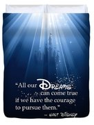 Dreams Can Come True Duvet Cover by Nancy Ingersoll