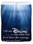 Dreams Can Come True Duvet Cover