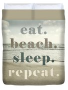 Eat. Beach. Sleep. Repeat. Beach Typography Duvet Cover