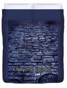 Enjoy The Journey Duvet Cover