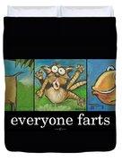 Everyone Farts Poster Duvet Cover