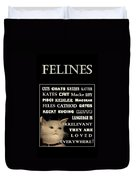 Felines   - Poster  Duvet Cover