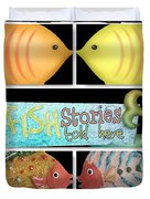 Fish Stories Told Here Duvet Cover