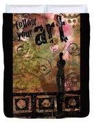 Follow Your Art Duvet Cover