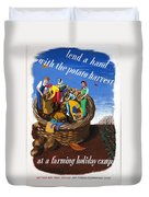 Food Production Lend A Hand With The Potato Harvest Duvet Cover