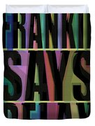 Frankie Says Relax Frankie Goes To Hollywood Duvet Cover