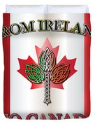 From Ireland To Canada Duvet Cover