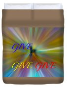 Give Give Give Duvet Cover