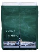 Gone Fishing At The Pier With My Rod And Reel Duvet Cover