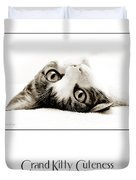 Grand Kitty Cuteness Miss Tilly Poster Duvet Cover
