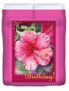 Happy Birthday Hibiscus  Duvet Cover