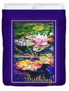 Happy Birthday Water Lilies  Duvet Cover