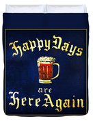 Happy Days Are Here Again Duvet Cover