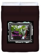 Happy Mother's Day I Love You Mom Duvet Cover