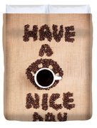 Have A Nice Coffee Day Duvet Cover