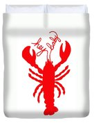 Hey Baby Lobster With Feelers  Duvet Cover