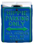 Hippie Parking Only Sign Duvet Cover